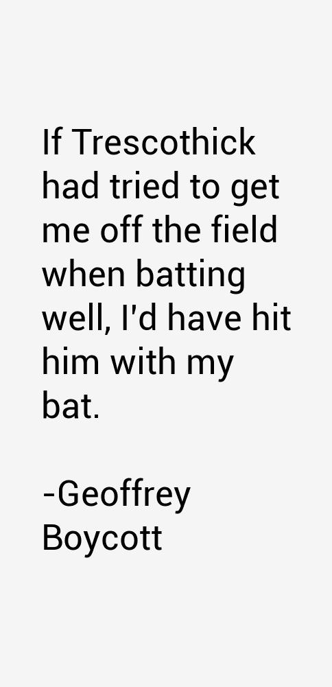 Geoffrey Boycott Quotes