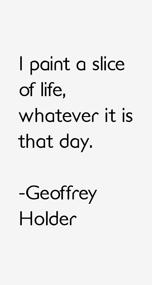 Geoffrey Holder Quotes