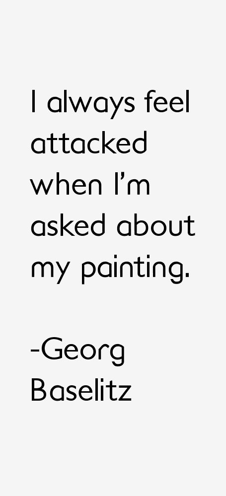 Georg Baselitz Quotes