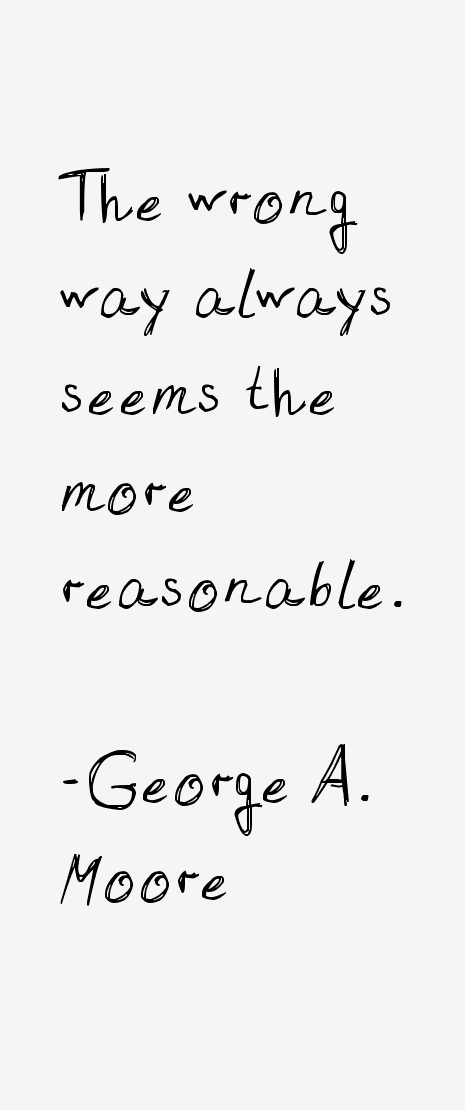 George A. Moore Quotes