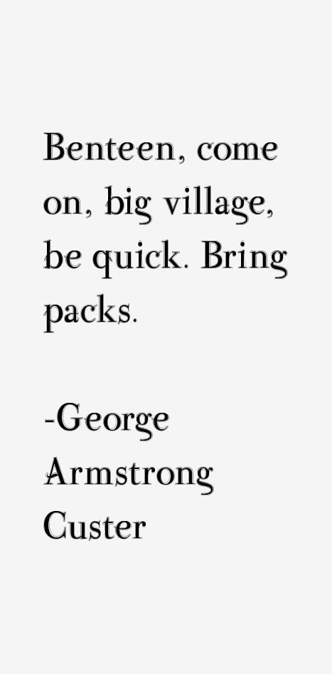 George Armstrong Custer Quotes