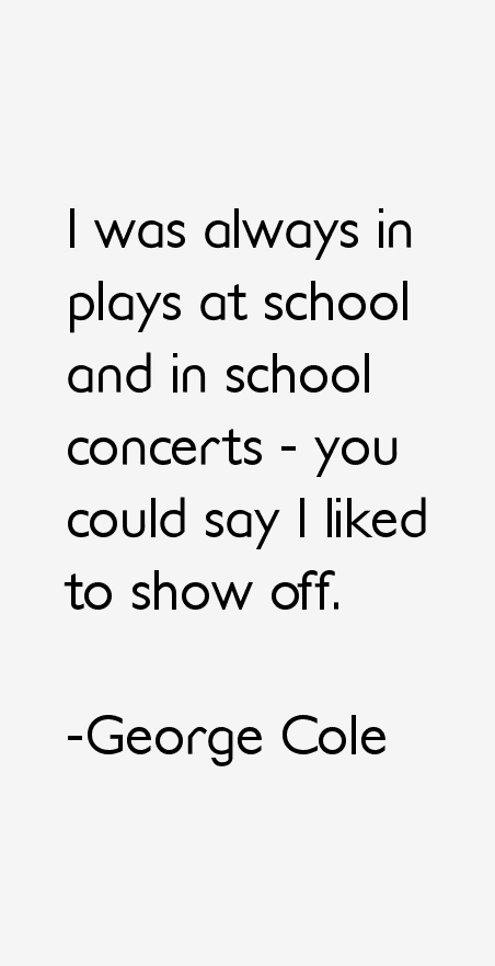 George Cole Quotes