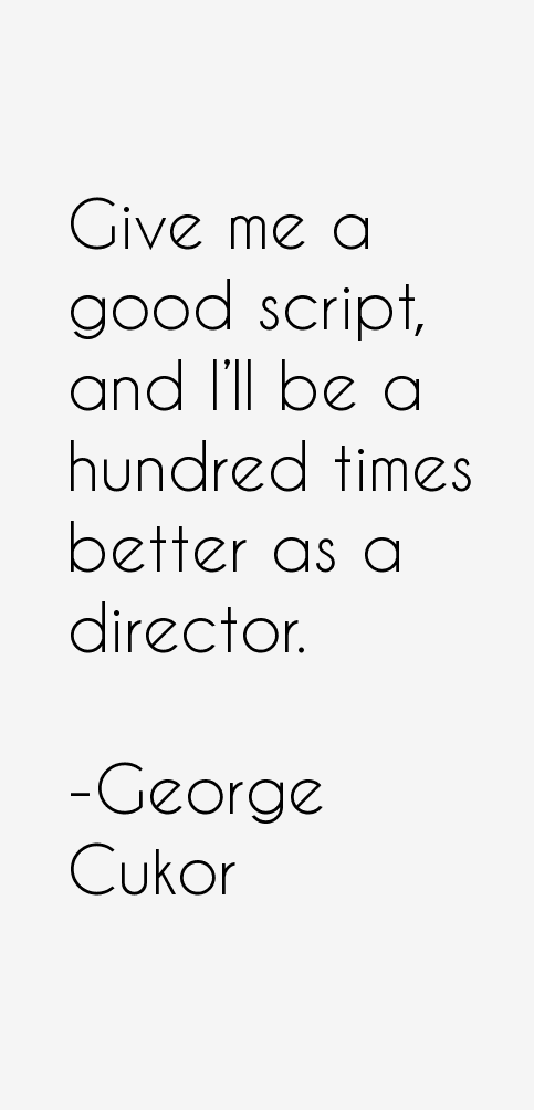 George Cukor Quotes