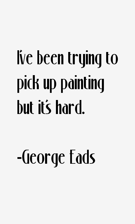 George Eads Quotes