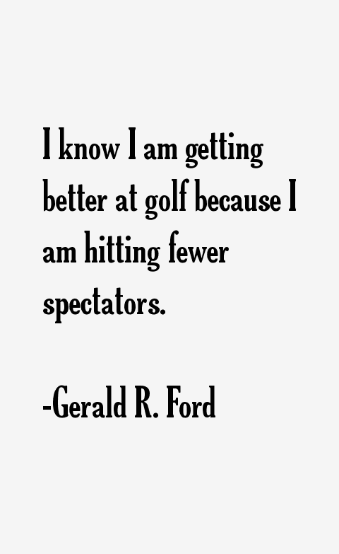 Gerald R Ford Quotes Amp Sayings