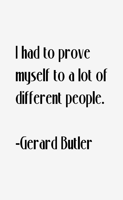 Gerard Butler Quotes & Sayings Gerard Butler Quotes