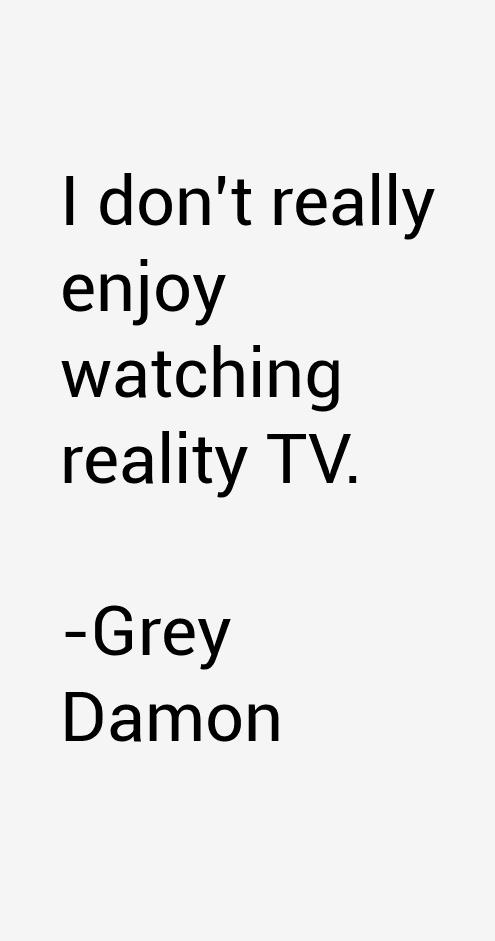 Grey Damon Quotes