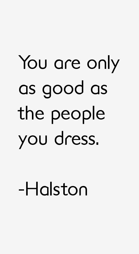 Halston Quotes