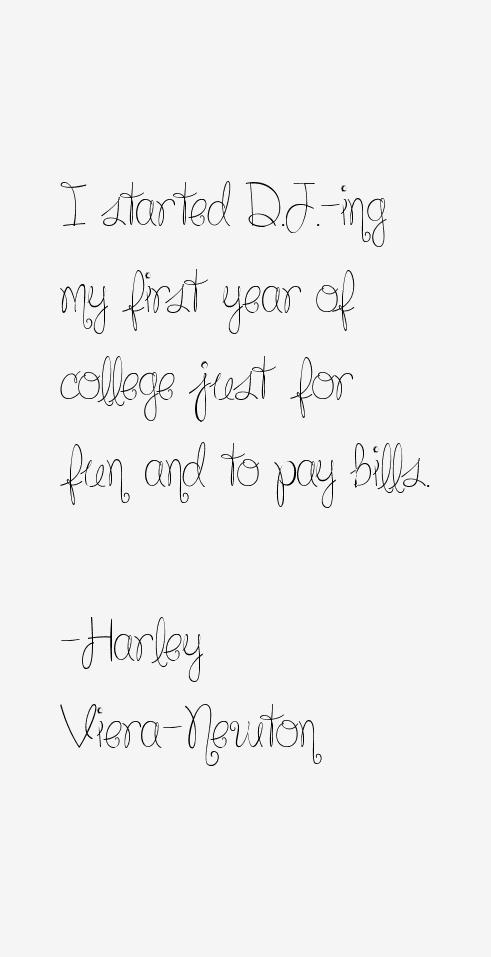 Harley Viera-Newton Quotes