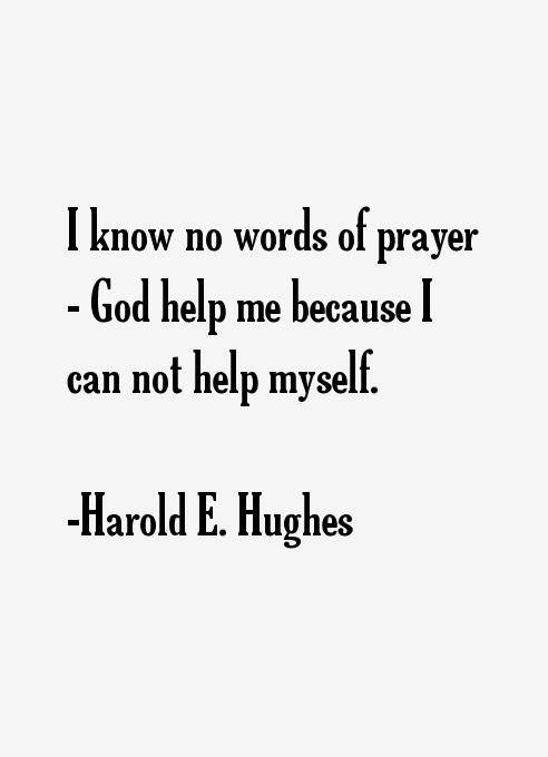 Harold E. Hughes Quotes