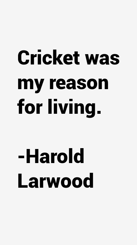 Harold Larwood Quotes
