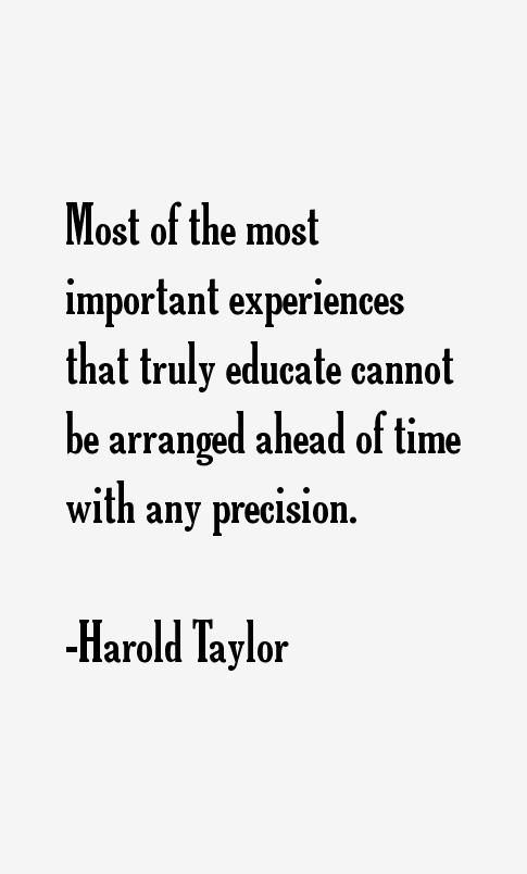 Harold Taylor Quotes