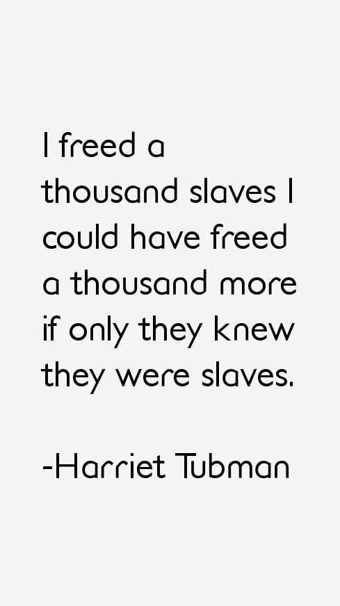 Harriet Tubman Quotes