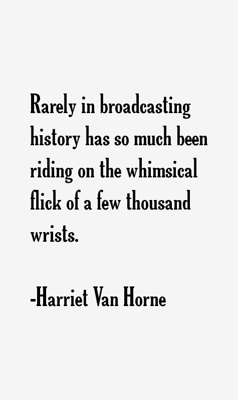 Harriet Van Horne Quotes