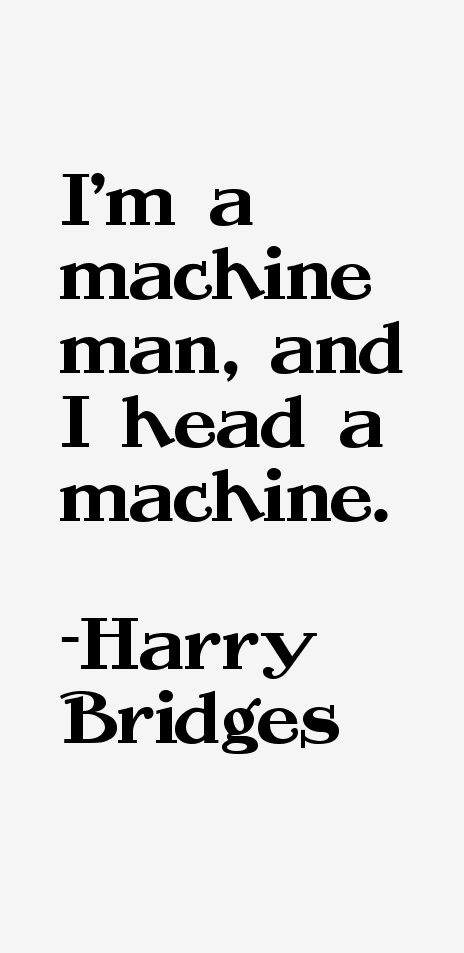 Harry Bridges Quotes