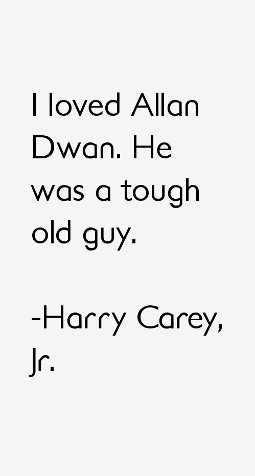 Harry Carey, Jr. Quotes