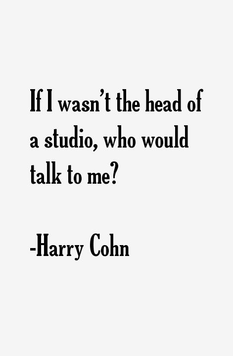 Harry Cohn Quotes
