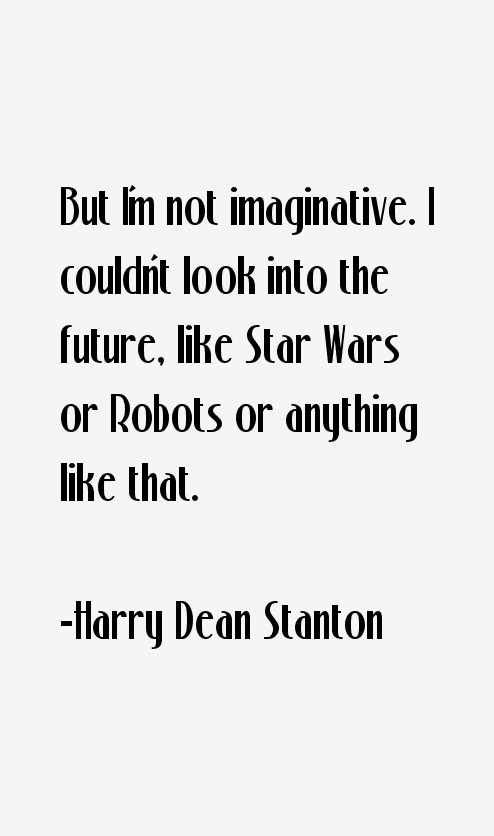 Harry Dean Stanton Quotes