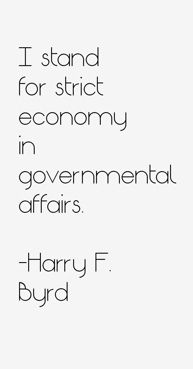 Harry F. Byrd Quotes