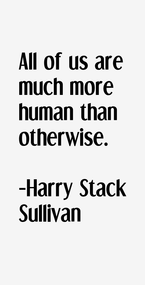 Harry Stack Sullivan Quotes