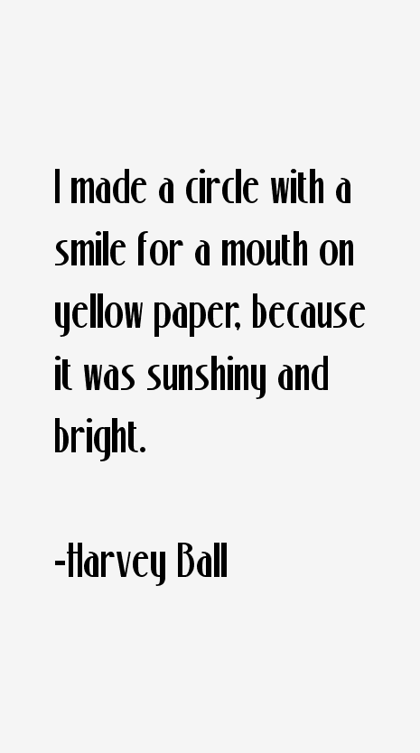 Harvey Ball Quotes