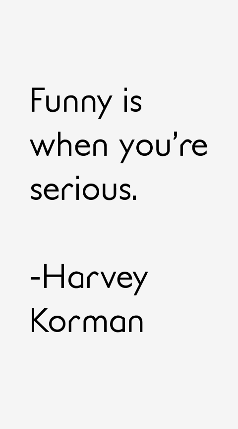 Harvey Korman Quotes