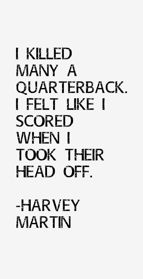 Harvey Martin Quotes
