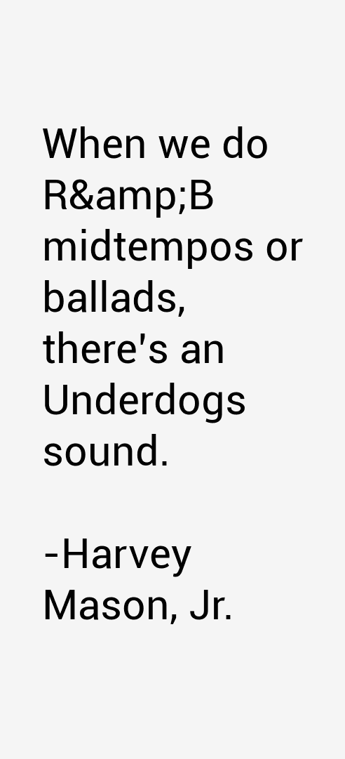 Harvey Mason, Jr. Quotes