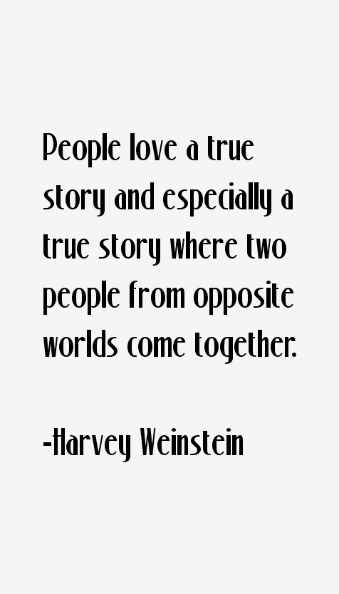 Harvey Weinstein Quotes