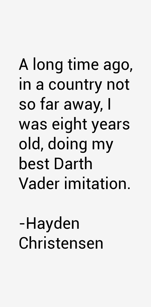 Hayden Christensen Quotes