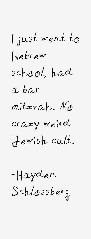 Hayden Schlossberg Quotes