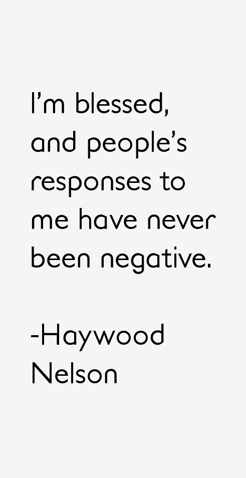 Haywood Nelson Quotes