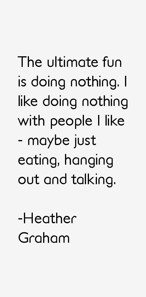 Heather Graham Quotes
