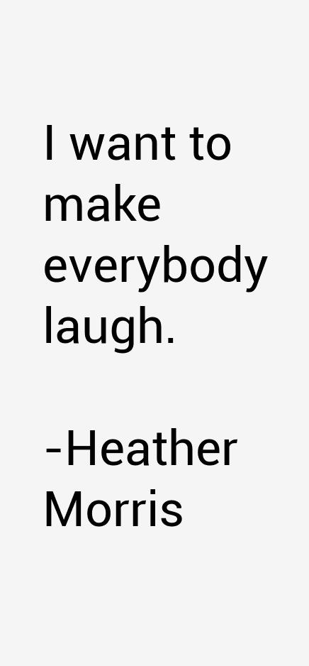 Heather Morris Quotes