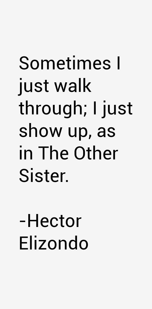 Hector Elizondo Quotes