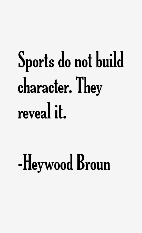 """Sports builds character"""