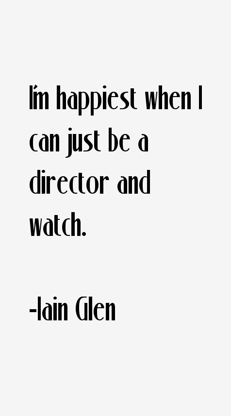 Iain Glen Quotes