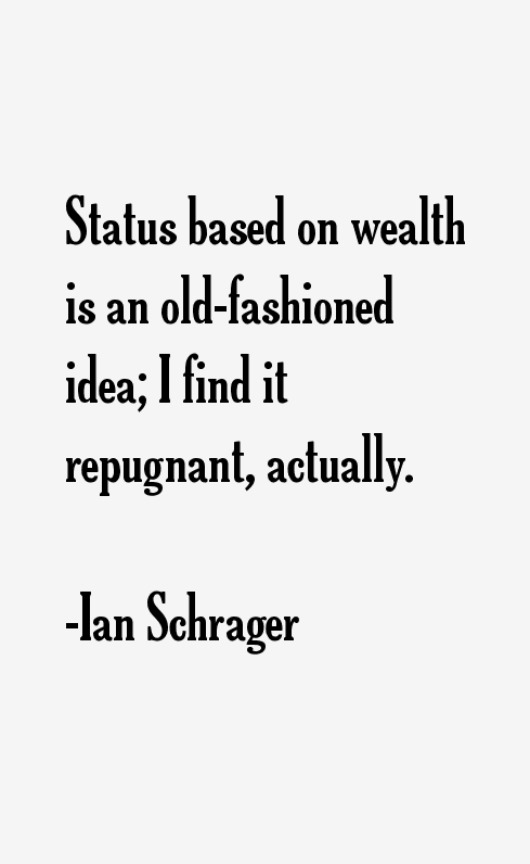 Ian Schrager Quotes