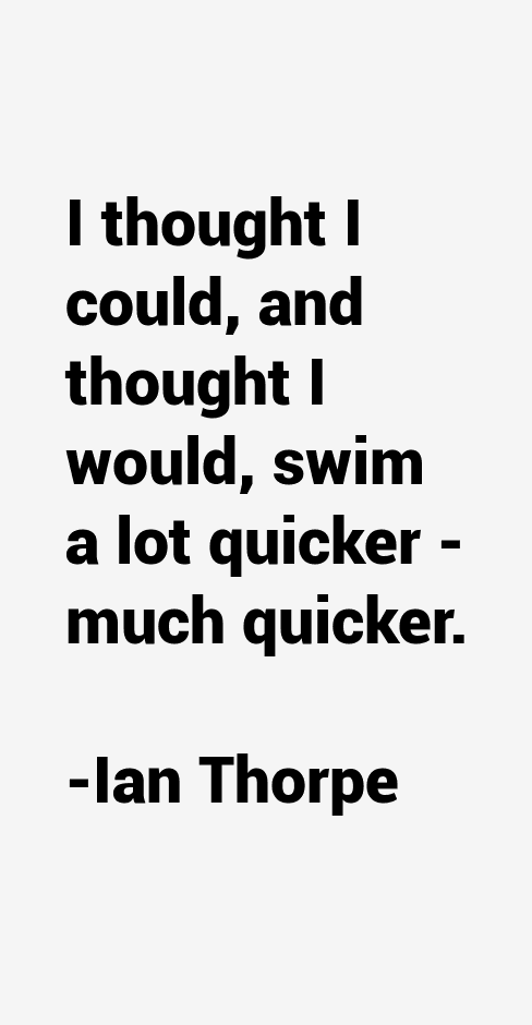 Ian Thorpe Quotes