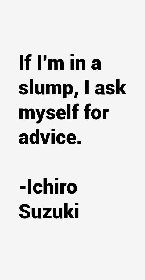 Ichiro Suzuki Quotes