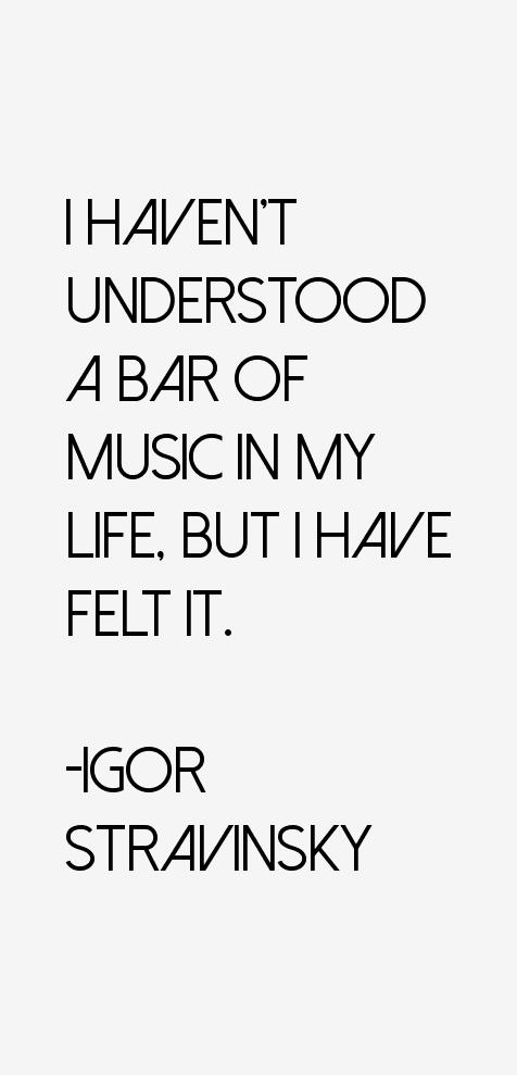 Igor Stravinsky Quotes