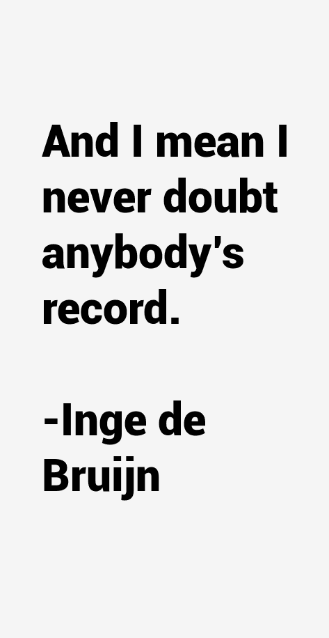 Inge de Bruijn Quotes