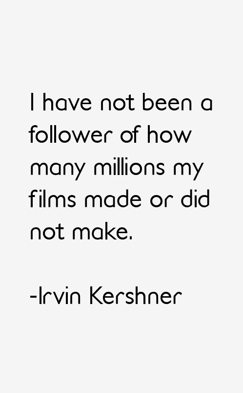 Irvin Kershner Quotes