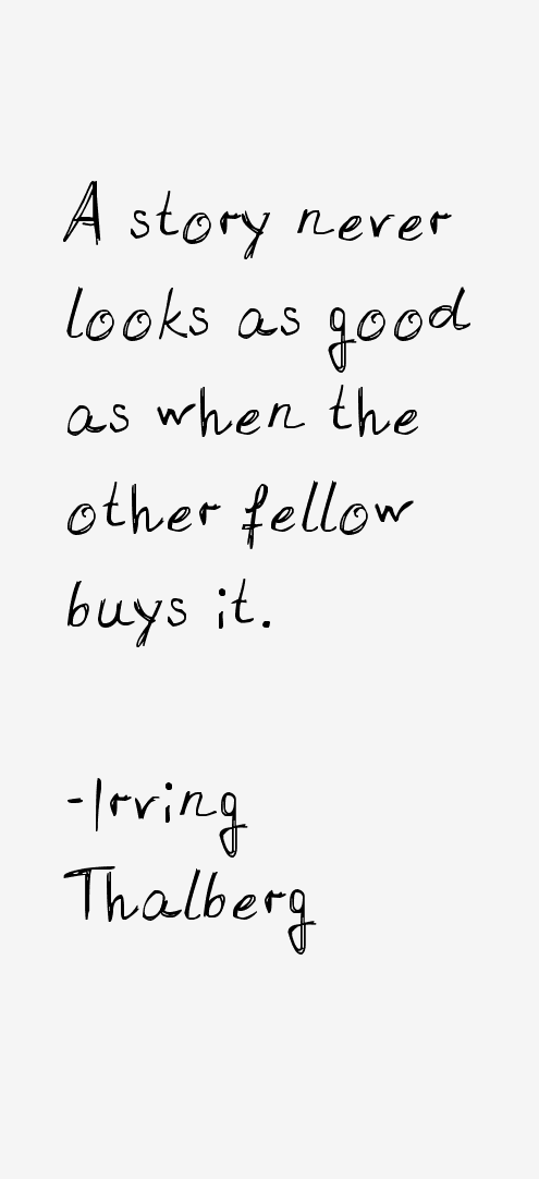 Irving Thalberg Quotes
