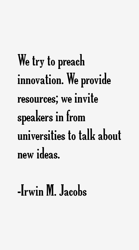 Irwin M. Jacobs Quotes