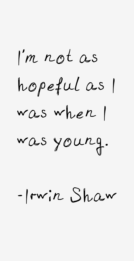 Irwin Shaw Quotes