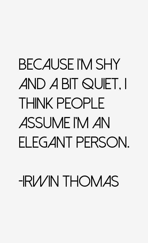 Irwin Thomas Quotes