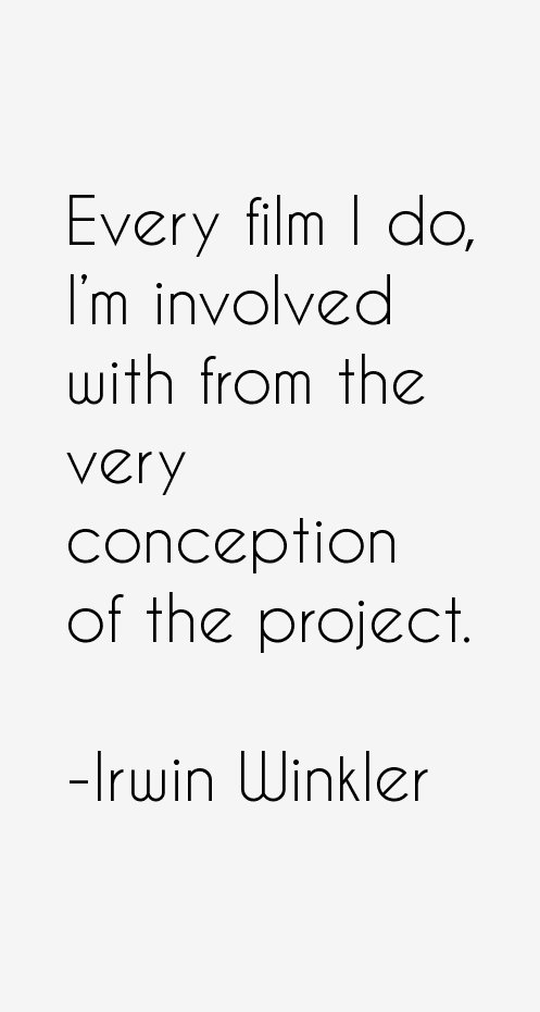 Irwin Winkler Quotes