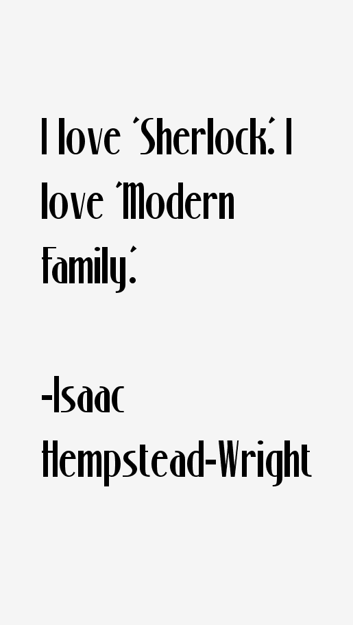 Isaac Hempstead-Wright Quotes