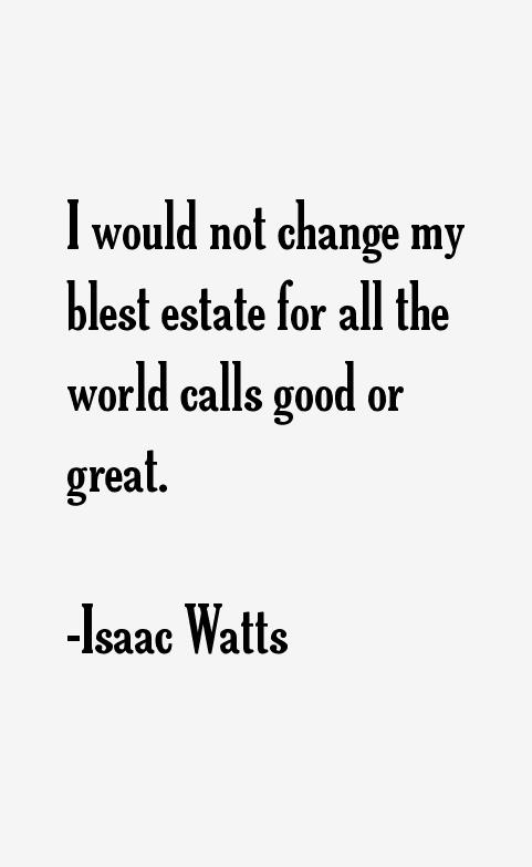 Isaac Watts Quotes